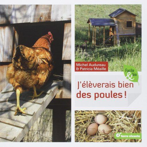 J'élèverais bien des poules!