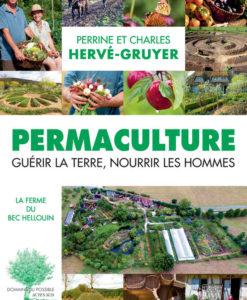 Permaculture : guérir la terre, nourrir les hommes